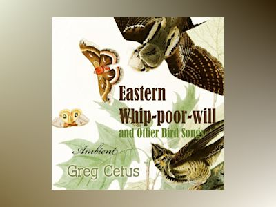 Ljudboken Eastern Whip-poor-will and Other Bird Songs: Nature Sounds for Trance and Meditation