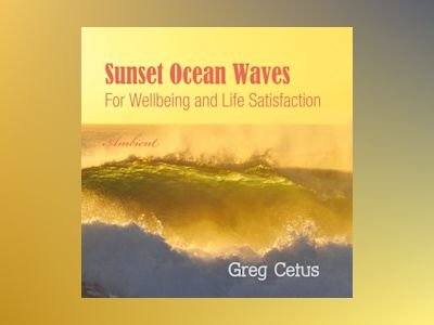 Ljudbok Sunset Ocean Waves: For Wellbeing and Life Satisfaction