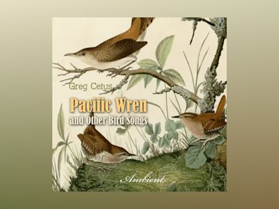 Ljudboken Pacific Wren and Other Bird Songs: Nature Sounds for Good Mood