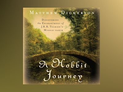 Ljudbok A Hobbit Journey: Discovering the Enchantment of J. R. R. Tolkien's Middle-Earth