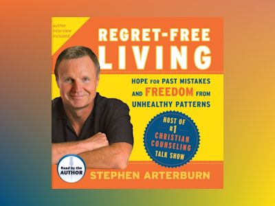 Ljudbok Regret-Free Living: Hope for Past Mistakes and Freedom from Unhealthy Patterns