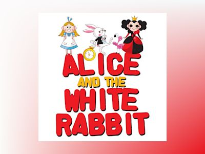 Ljudbok Alice and the White Rabbit