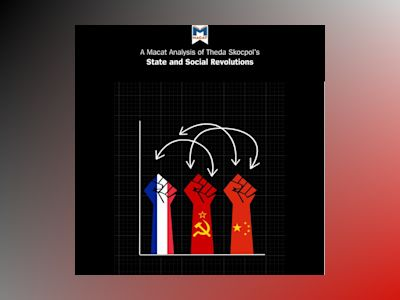 Ljudbok A Macat Analysis of Theda Skocpol's States and Social Revolutions: A Comparative Analysis of France, Russia and China