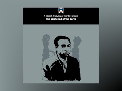 Ljudbok A Macat Analysis of Frantz Fanon's The Wretched of the Earth