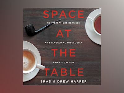 Ljudbok Space at the Table: Conversations Between an Evangelical Theologian and His Gay Son