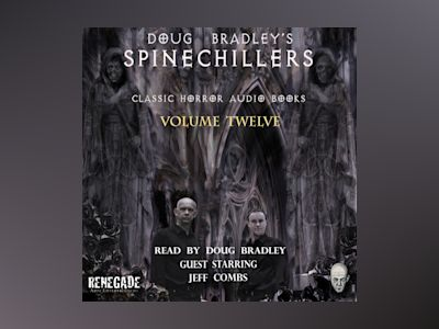 Ljudbok Doug Bradley's Spinechillers Volume Twelve: Classic Horror Short Stories