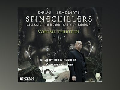 Ljudboken Doug Bradley's Spinechillers Volume Thirteen: Classic Horror Short Stories