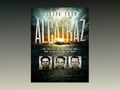 Ljudbok Escape from Alcatraz: The Mystery of the Three Men Who Escaped From The Rock
