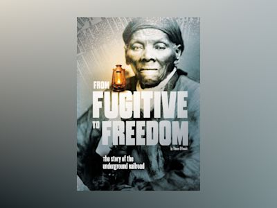 Ljudbok From Fugitive to Freedom: The Story of the Underground Railroad