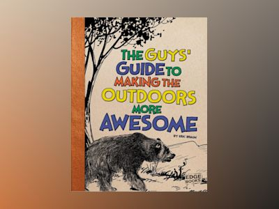 Ljudbok The Guys' Guide to Making the Outdoors More Awesome