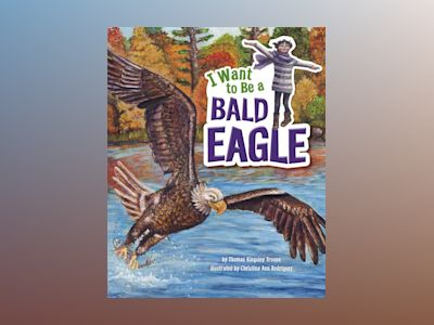 Ljudbok I Want to Be a Bald Eagle