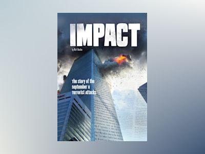 Ljudbok Impact: The Story of the September 11 Terrorist Attacks