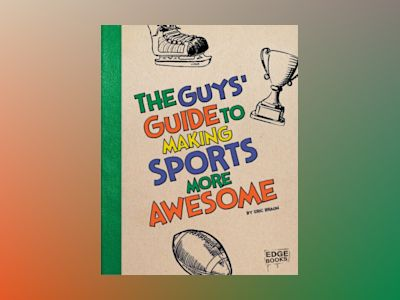 Ljudbok The Guys' Guide to Making Sports More Awesome