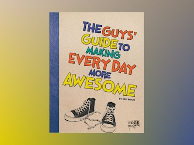 Ljudbok The Guys' Guide to Making Every Day More Awesome