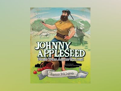 Ljudbok Johnny Appleseed Plants Trees Across the Land