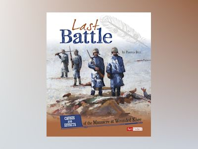 Ljudbok Last Battle: Causes and Effects of the Massacre at Wounded Knee