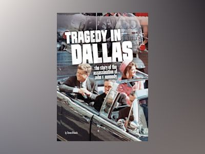Ljudbok Tragedy in Dallas: The Story of the Assassination of John F. Kennedy