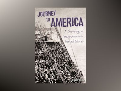 Ljudboken Journey to America: A Chronology of Immigration in the 1900s