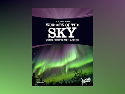Ljudbok The Science Behind Wonders of the Sky: Auroras, Moonbows, and St. Elmo's Fire