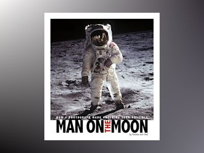 Ljudbok Man on the Moon: How a Photograph Made Anything Seem Possible