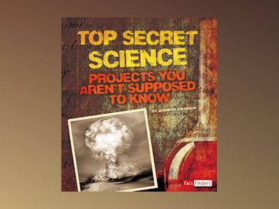 Ljudbok Top Secret Science: Projects You Aren't Supposed to Know About