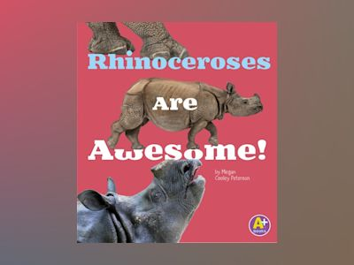 Ljudbok Rhinoceroses Are Awesome!