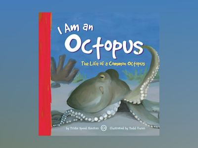 Ljudbok I Am an Octopus: The Life of a Common Octopus