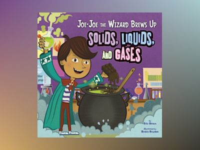 Ljudbok Joe-Joe the Wizard Brews Up Solids, Liquids, and Gases
