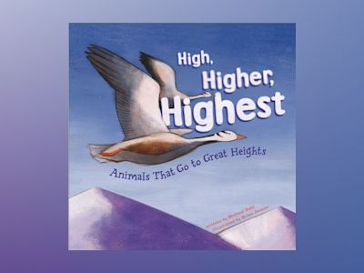 Ljudbok High, Higher, Highest: Animals That Go to Great Heights