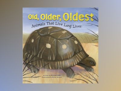 Ljudbok Old, Older, Oldest: Animals That Live Long Lives