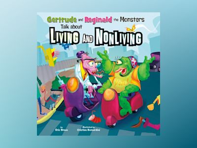 Ljudbok Gertrude and Reginald the Monsters Talk about Living and Nonliving