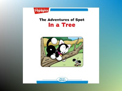 Ljudbok The Adventures of Spot: In a Tree: Read with Highlights