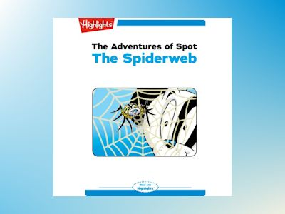 Ljudbok The Adventures of Spot: The Spiderweb: Read with Highlights