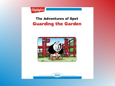 Ljudbok The Adventures of Spot: Guarding the Garden: Read with Highlights