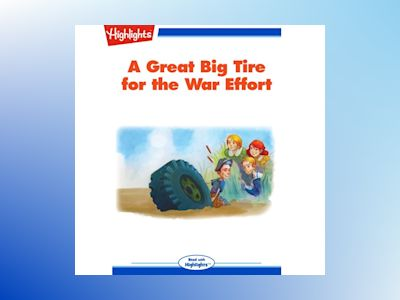 Ljudboken A Great Big Tire for the War Effort: Read with Highlights