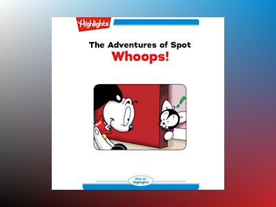 Ljudbok The Adventures of Spot: Whoops!: Read with Highlights