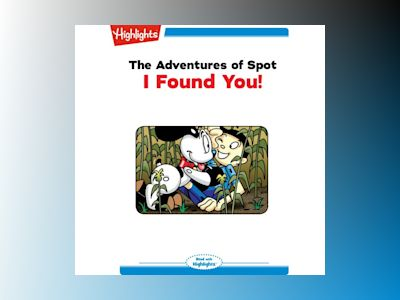 Ljudbok The Adventures of Spot: I Found You!: Read with Highlights