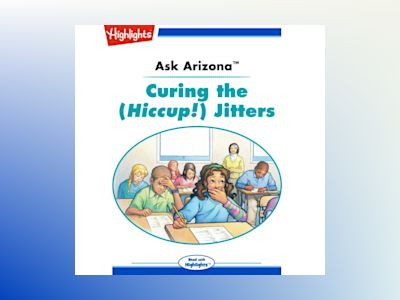 Ljudbok Ask Arizona: Curing the (Hiccup!) Jitters: Read with Highlights