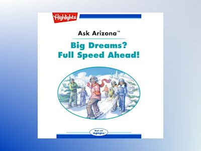 Ljudbok Ask Arizona: Big Dreams? Full Speed Ahead!: Read with Highlights