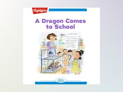Ljudbok A Dragon Comes to School: Read with Highlights