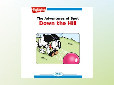 Ljudbok The Adventures of Spot: Down the Hill: Read with Highlights