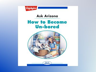 Ljudbok Ask Arizona: How to Become Un-bored: Read with Highlights