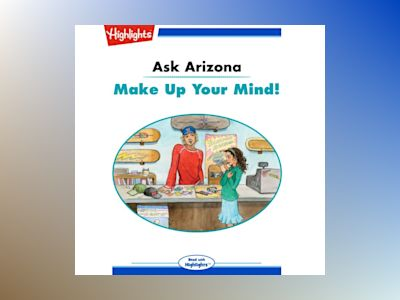 Ljudbok Ask Arizona: Make Up Your Mind!: Read with Highlights