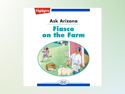 Ljudbok Ask Arizona: Fiasco on the Farm: Read with Highlights