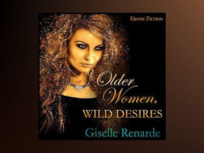 Ljudbok Older Women, Wild Desires: Erotic Fiction