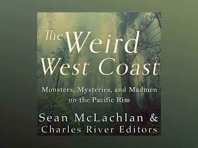Ljudbok The Weird West Coast: Monsters, Mysteries, and Madmen on the Pacific Rim