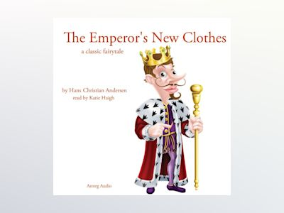 Ljudbok The Emperor's New Clothes: A Classic Fairytale