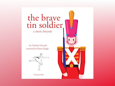 Ljudbok The Brave Tin Soldier: Best of stories and tales for children