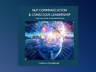 Ljudbok NLP Communication & conscious leadership, train your brain to top performance