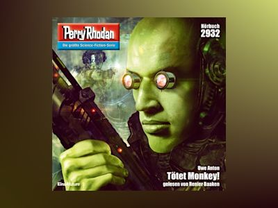 Perry Rhodan Nr. 2932: Tötet Monkey!